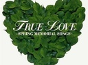 2003 - True Love ~Spring Memorial Songs~